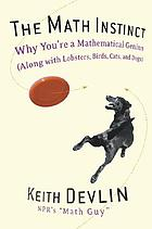 The math instinct : why you're a mathematical genius (along with lobsters, birds, cats and dogs)
