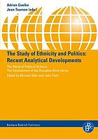 The study of ethnicity and politics : recent analytical developments