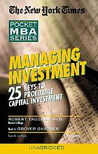 NYT managing investment : [25 keys to profitable capital investment]