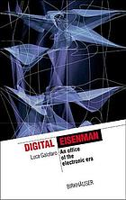Digital Eisenman : an office of the electronic era