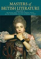Masters of British literature. Vol. A : the Middle Ages, the Early Modern Period, the restoration and the 18th century