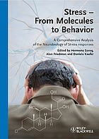 Stress - from molecules to behavior : a comprehensive analysis of the neurobiology of stress responses