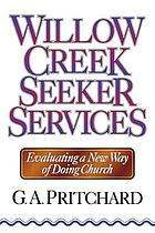 Willow Creek seeker services : evaluating a new way of doing church