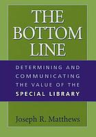 The bottom line : determining and communicating the value of the special library