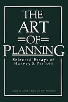 The Art of Planning : Selected Essays of Harvey S. Perloff