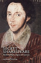 Secret Shakespeare : studies in theatre, religion and resistance