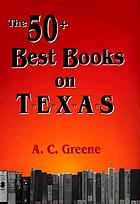The 50 + best books on Texas