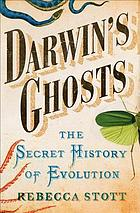 Darwin's ghosts : the secret history of evolution