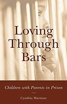 Loving through bars : children with parents in prison