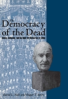 The democracy of the dead : Dewey, Confucius, and the hope for democracy in China