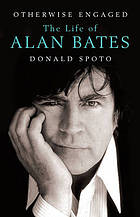 Otherwise engaged : the life of Alan Bates