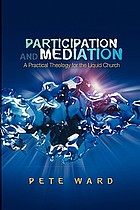 Participation and mediation : a practical theology for the liquid church