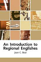 An introduction to regional Englishes : dialect variation in England