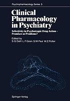 Clinical Pharmacology in Psychiatry : Selectivity in Psychotropic Drug Action - Promises or Problems?