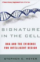 Signature in the cell : DNA and the evidence for intelligent design
