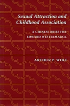 Sexual attraction and childhood association : a Chinese brief for Edward Westermarck