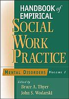 Handbook of empirical social work practice / 1, Mental disorders.