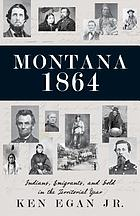 Montana 1864 : Indians, emigrants, and gold in the territorial year