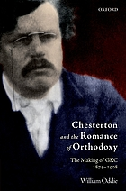 Chesterton and the romance of Orthodoxy : the making of GKC, 1874-1908