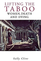 Lifting the taboo : women, death, and dying