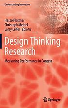 Design thinking research : measuring performance in context
