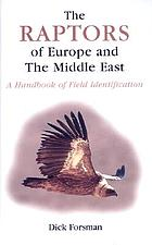 The raptors of Europe and the Middle East : a handbook of field identification