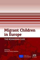 Migrant Children in Europe : the Romanian Case
