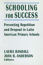 Schooling for success : preventing repetition and dropout in Latin American primary schools