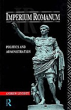 Imperium Romanum : politics and administration