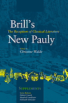 Brill's New Pauly. Supplements 5, The Reception of Classical Literature,