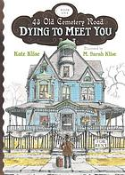 43 Old Cemetery Road : dying to meet you