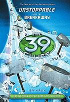 The 39 clues. Unstoppable. Book two, Breakaway