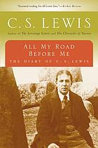 All my road before me : the diary of C.S. Lewis, 1922-1927