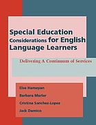 Special education considerations for English language learners : delivering a continuum of services