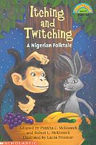 Itching and twitching : a Nigerian folktale