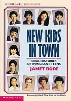 New kids in town : oral histories of immigrant teens