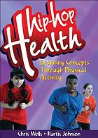 Hip-hop health : learning concepts through physical activity