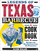 The legends of Texas barbecue cook book: recipes and recollections from the pit bosses