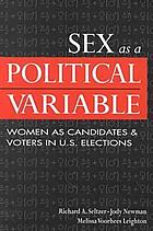 Sex as a political variable : women as candidates and voters in U.S. elections