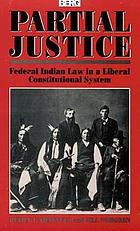 Partial justice : federal Indian law in a liberal constitutional system