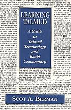 Learning Talmud : a guide to Talmud terminology and Rashi commentary