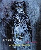 Jim Dine prints, 1985-2000 : a catalogue raisonné