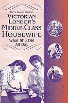Victorian London's middle-class housewife : what she did all day