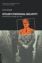 Hitler's personal security : [protecting the Führer, 1921-1945]