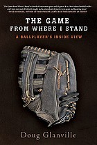The game from where I stand : a ballplayer's inside view