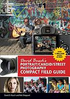 David Busch's Portrait/candid/street photography : compact field guide