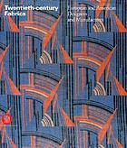 20th century fabrics : European and American designers and manufacturers
