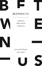 Between us : audiences, affect and the in-between