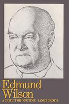 Edmund Wilson : a critic for our time