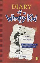 Diary of a wimpy kid : Greg Heffley's journal : [a novel in cartoons with annotations]